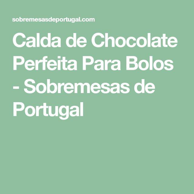 Calda de Chocolate Perfeita Para Bolos - Sobremesas de Portugal