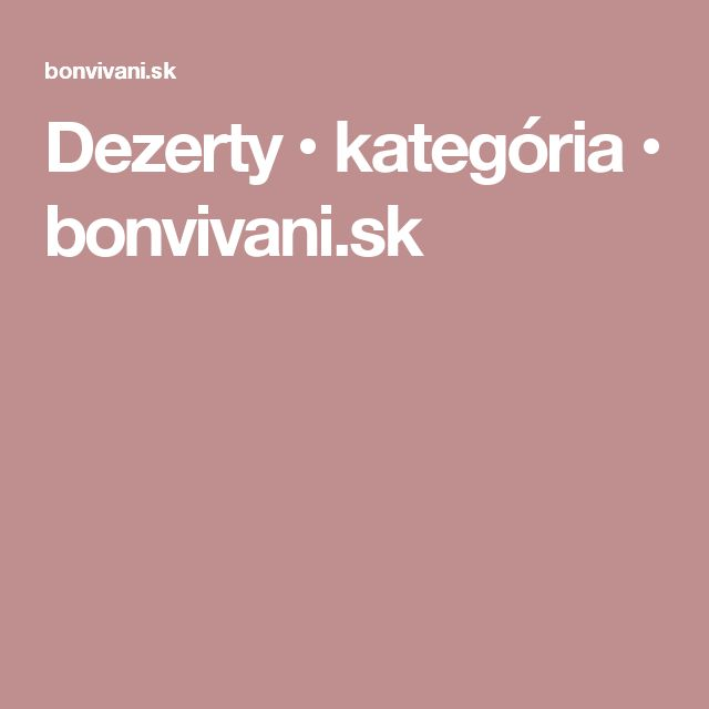 Dezerty • kategória • bonvivani.sk