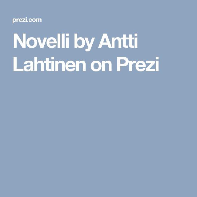 Novelli by Antti Lahtinen on Prezi