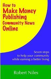 News Entrepreneurs: How to Make Money Publishing Community News Online