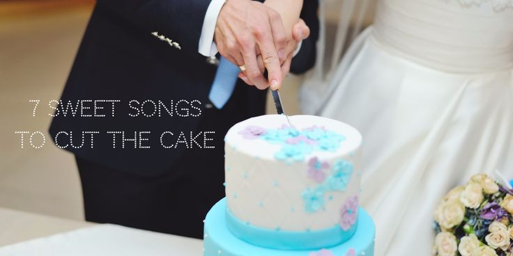 17 Best Ideas About Cake Cutting Songs On Pinterest