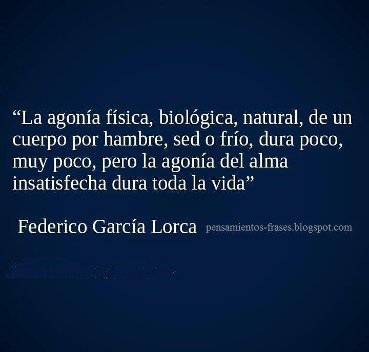 Frases Célebres: Agonía Del Alma - Federico García Lorca