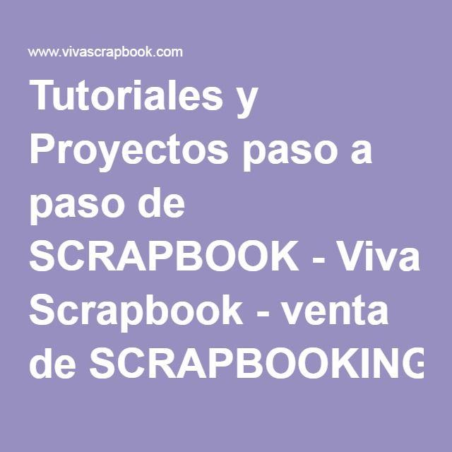 Tutoriales y Proyectos paso a paso de SCRAPBOOK - Viva Scrapbook - venta de SCRAPBOOKING