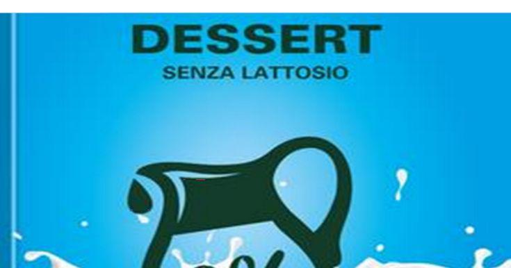 DESSERT-SENZA-LATTOSIO corretto.pdf