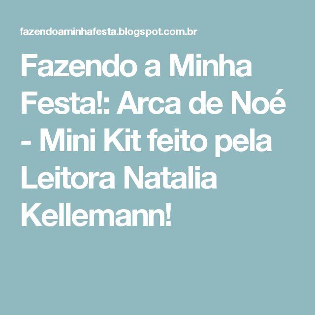 Fazendo a Minha Festa!: Arca de Noé - Mini Kit feito pela Leitora Natalia Kellemann!