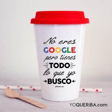 """Taza take away """"No eres Google""""  Ya no tengo que realizar más busquedas, porque en ti lo he encontrado todo.  Sorprende a esa persona que es mejor que Google, porque lo tiene todo, con esta taza de porcelana blanca con tapa de silicona, para que lleve sú cafe dónde quiera."""