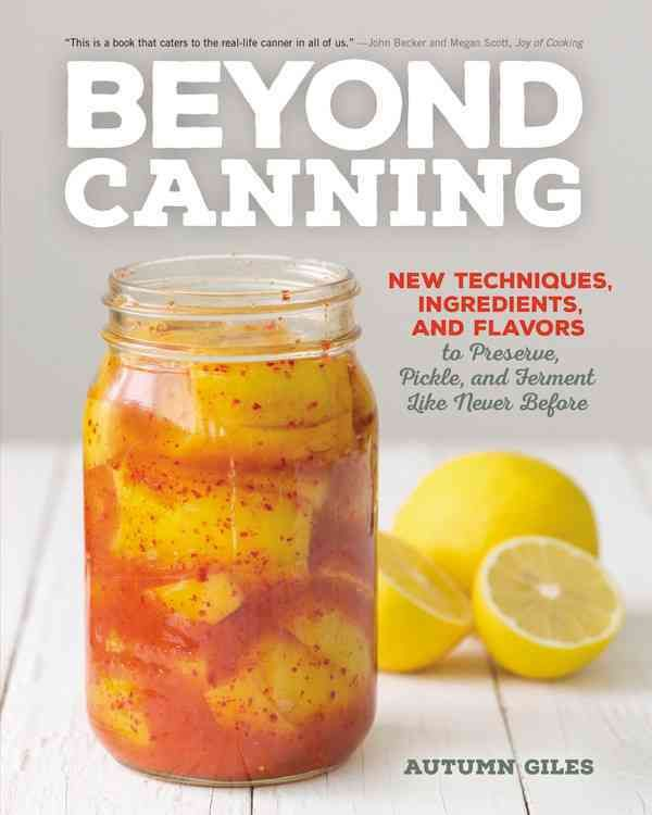 If you already love making strawberry jam and basic tomato sauce, this is the perfect book for the next step in your preserving journey! Featuring techniques and ingredients sure to open your mind, Be