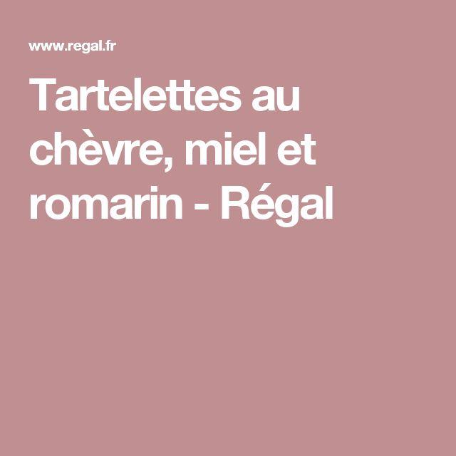 Tartelettes au chèvre, miel et romarin - Régal