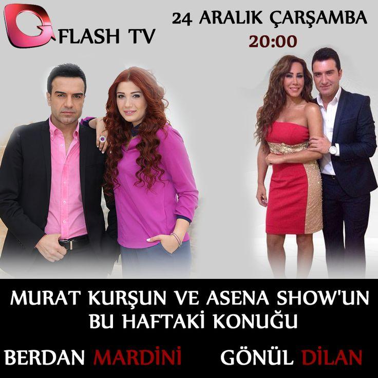 Berdan Mardini ve Gönül Dilan 24 Aralık Çarşamba Saat: 20:00'da Flash Tvde Murat Kurşun ve Asena Show'un canlı yayın konuğu..
