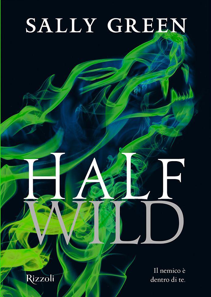 Words of books: Recensione | Half Wild di Sally Green