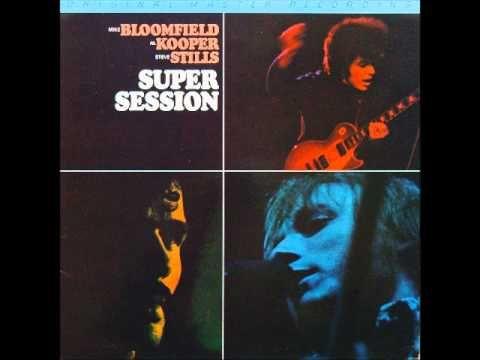 Mike Bloomfield, Al Kooper, Steve Stills - Super Session [Full Album]    Shuggie Otis [Johnny's boy] played on this one as well