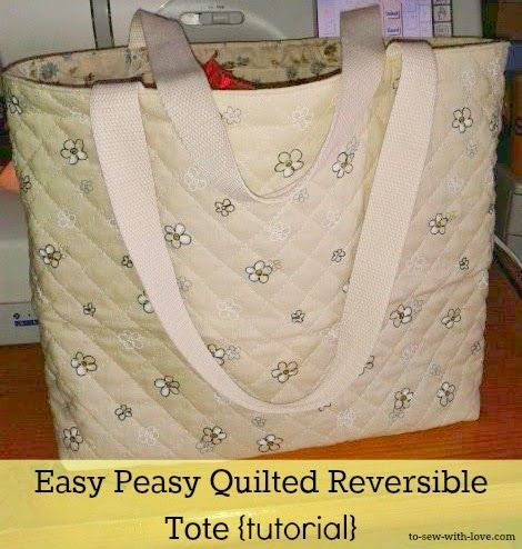 http://www.to-sew-with-love.com/2014/04/easy-peasy-quilted-reversible-tote.html