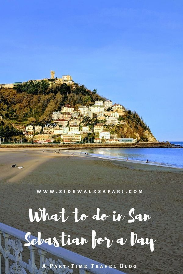 What To Do In San Sebastian For A Day And Night San Sebastian San Sebastian Spain Road Trip Europe