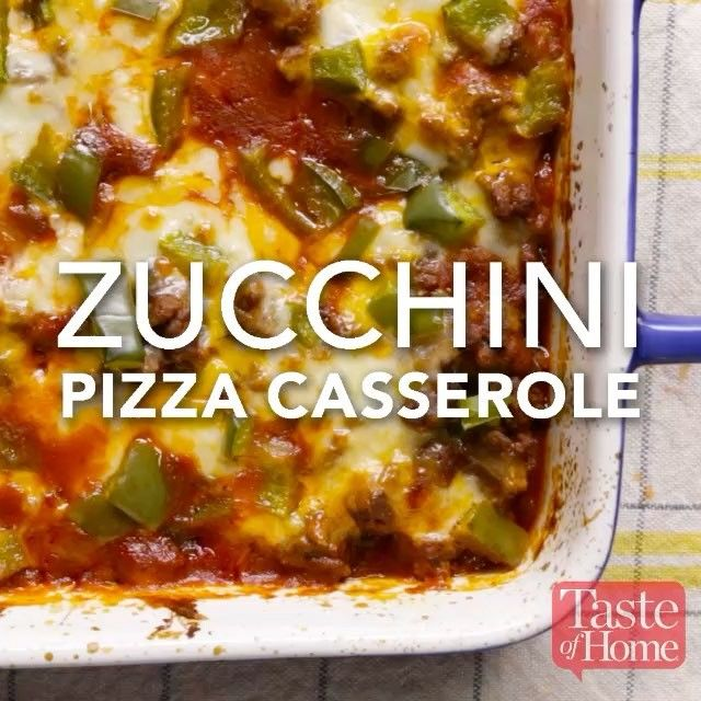 """954 Likes, 20 Comments - Taste of Home (@tasteofhome) on Instagram: """"Zucchini Pizza Casserole """"I grow zucchini by the bushel, so this pizza casserole is one of my…"""""""