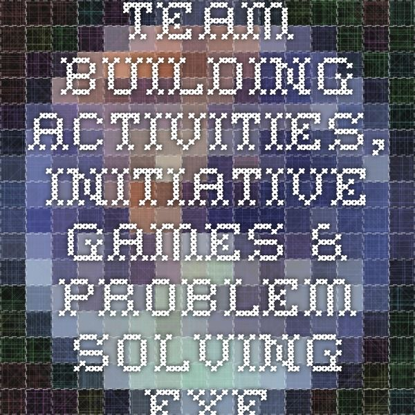 Group Camping games/team building Team Building Activities, Initiative Games & Problem Solving Exercises