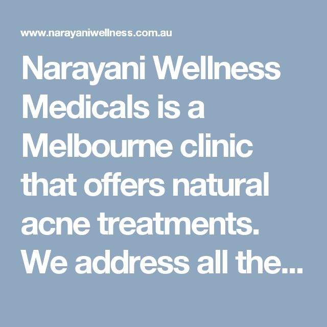 Narayani Wellness Medicals is a Melbourne clinic that offers natural acne treatments. We address all the factors that affect your skin health from the inside out and outside in.  Visit here: http://www.narayaniwellness.com.au/our-philosophy/