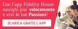 Scarica gratis l'app di Fidelity House
