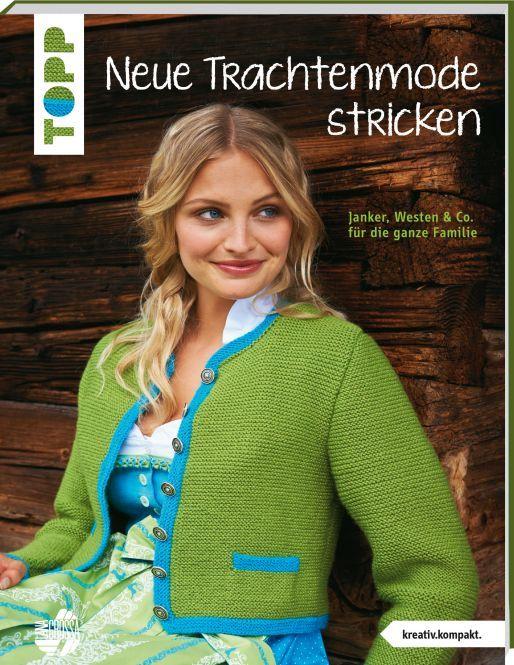 Neue Trachtenmode stricken: Janker, Westen und Co. für die ganze Familie