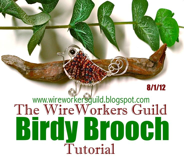 Learn how to make a little Bird brooch: www.wireworkersguild.blogspot.com dated 8/1/12