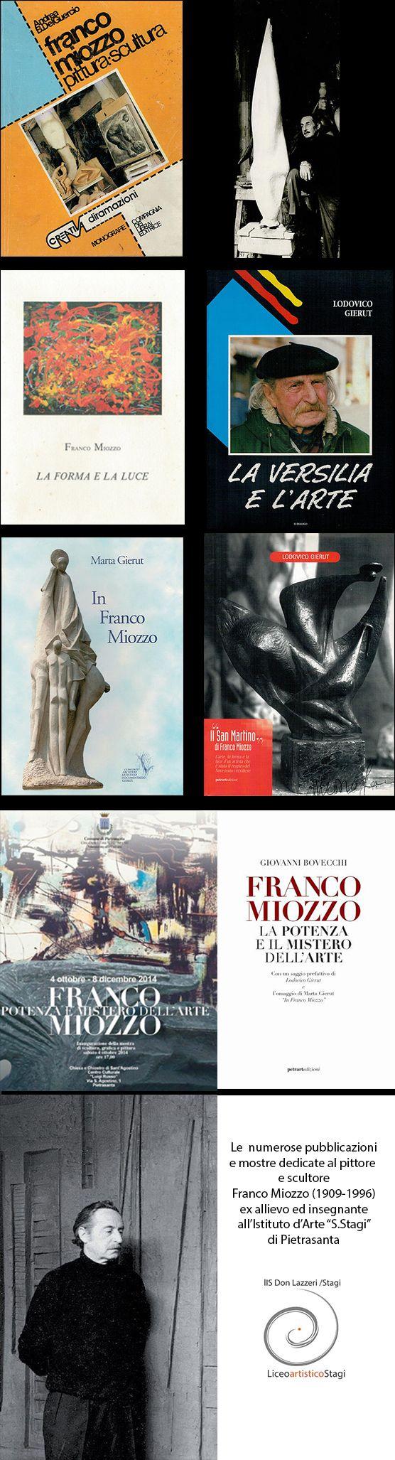 """All'artista Franco Miozzo (1909-1996), ex allievo e insegnante di Discipline plastiche all'Istituto d'Arte """"Stagi"""" di Pietrasanta, sono state dedicate numerose pubblicazioni, soprattutto da parte del critico Lodovico Gierut."""
