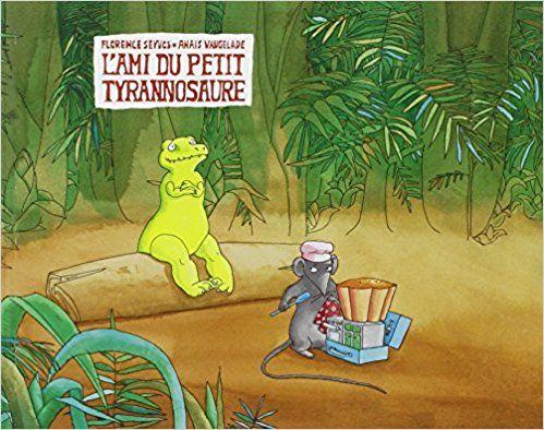 Amazon.fr - L'ami du petit tyrannosaure - Florence Seyvos, Anaïs Vaugelade - Livres