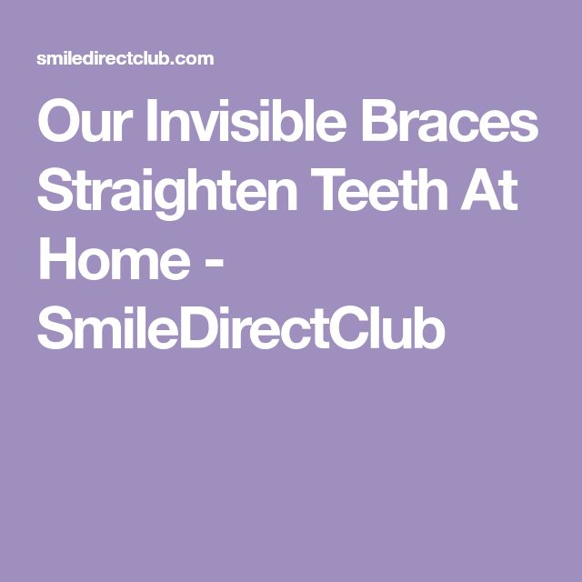 Our Invisible Braces Straighten Teeth At Home  - SmileDirectClub