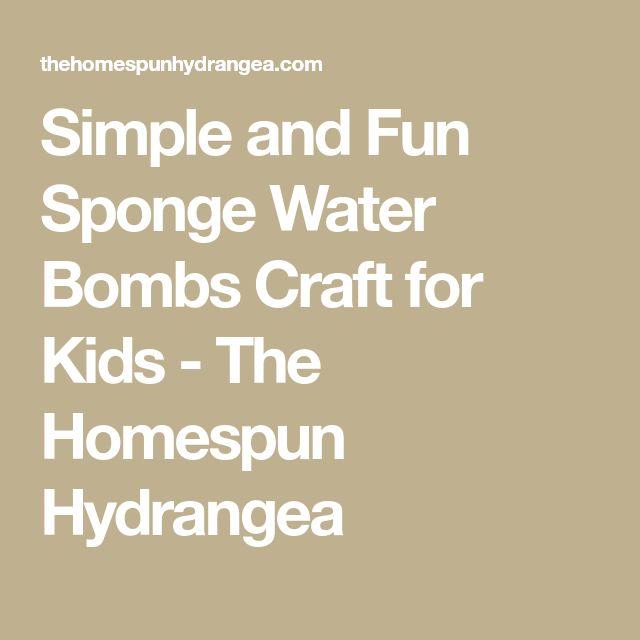 Simple and Fun Sponge Water Bombs Craft for Kids - The Homespun Hydrangea