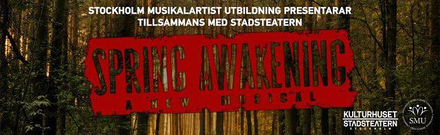 Minst En Gång i Veckan: SPRING AWAKENING, SMU på Kulturhuset Stadsteatern,...