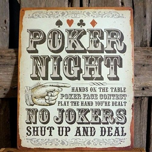 "Funny sayings and vintage style graphics on our poker sign will add the perfect touch to your man cave, bar or game room. Printed on sturdy tin, with rolled edges and pre-drilled corner holes for easy hanging. Size: 15"" High x 12"" Wide Item No. 608"