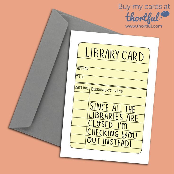 Since All The Libraries Are Closed I M Checking You Out Instead Funny Lockdown Anniversary Card Anniversary Cards Cards Cool Cards