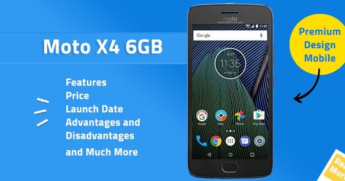 موتورولا رسميا ستطلق موتو X4 ذو 6GB رام في 1 فبراير 2018. عرض الهاتف الذكي مع الكثير من الميزات الجديدة وتصميم . ومن المتوقع أن يزود ب 6GB من ذاكرة الوصول العشوائي وسوف يعمل على الأندرويد 8.0 أوريو. وهو مدعوم من قبل بطارية 3000mAh.  Moto X4 6GB RAM  Features  العرض  5.2-inch full-HD display  دقة الشاشة  1080  1920 pixelsLTPS IPS display  نظام التشغيل  Android 7.1.1 Nougat ( upgradable Android O update )  المعالج  QualcommSnapdragon 630 processor with 2.2 GHz Octa-core CPU and 650 MHz Adreno…