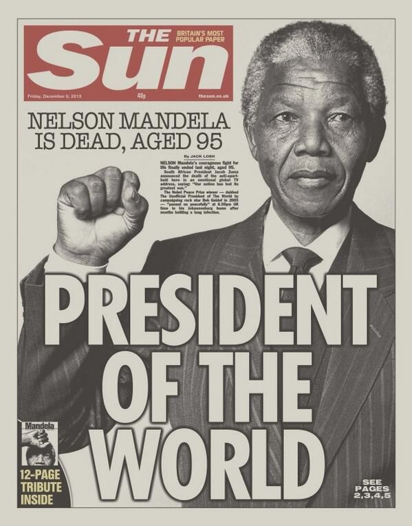 "December 6, 2013 front page of the British newspaper The Sun reports Nelson Mandela's December 5, 2013 death: ""President of the World"""