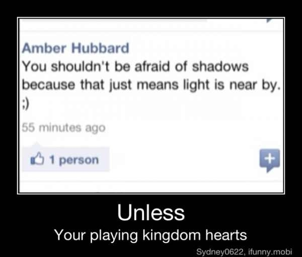 Unless YOU ARE playing kingdom hearts. (That grammar kills me)