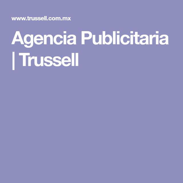 Agencia Publicitaria   Trussell
