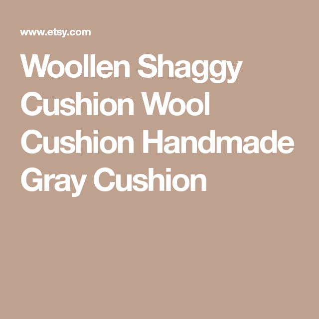Woollen Shaggy Cushion Wool Cushion Handmade Gray Cushion