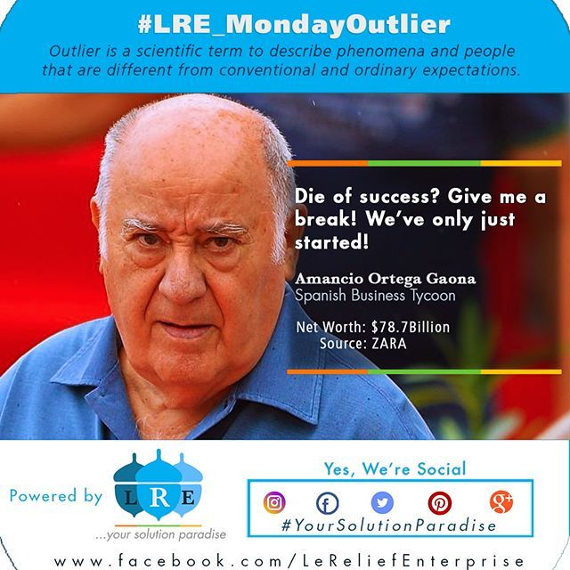 """""""#YourSolutionParadise presents #LRE_MondayOutlier  #OutlierName – Amancio Ortega Gaona Age - 81 Nationality - #Spanish #Quote – Nothing but the best is good enough.  He's the youngest of four children of Antonio Ortega Rodríguez and Josefa Gaona Hernández.  He spent his childhood in #León. He left school and moved to A Coruña at the age of 14, due to his father's job, a railway worker. Where he found a job as a shop hand for a local shirtmaker called Gala, and learned to make clothes by…"""