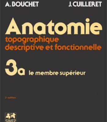 Anatomie topographique, descriptive et fonctionnelle, 3e édition. Le membre supérieur, tome 3 PDF
