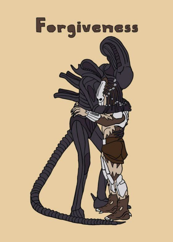 Forgiveness.  Alien vs. Predator