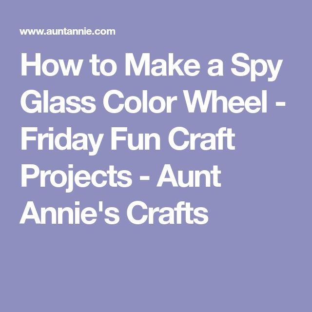 How to Make a Spy Glass Color Wheel - Friday Fun Craft Projects - Aunt Annie's Crafts