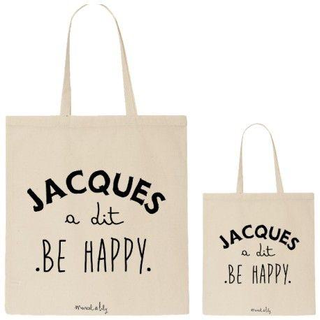 tote bag message jacques a dit Be Happy imprimé chez marcel et lily disponible en petit et grand modèle