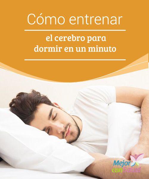 Cómo entrenar el cerebro para dormir en un minuto  Hablar de dormir implica hacer referencia a una de las prácticas más importantes del ser humano.