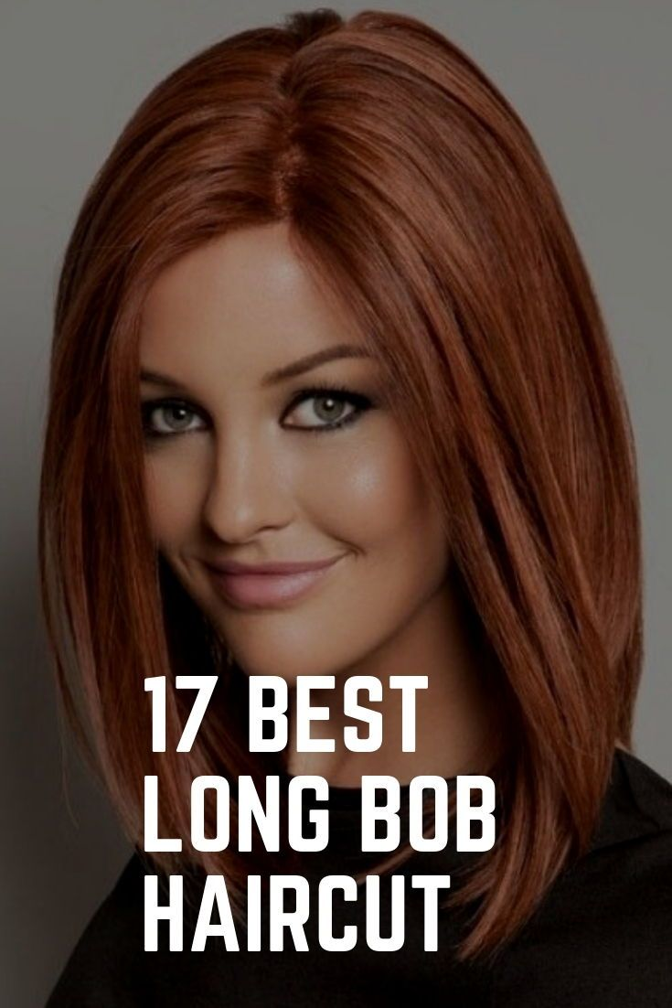 17 best long bob haircut to get inspired   best hairstyles