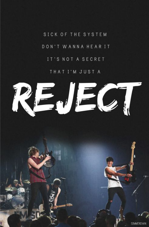 5SOS Reject - credit goes to http://simmerdwn.tumblr.com/