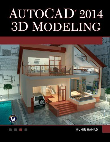 Download AutoCAD 2014 3D Modeling ebook free by Munir Hamad in pdf/epub/mobi