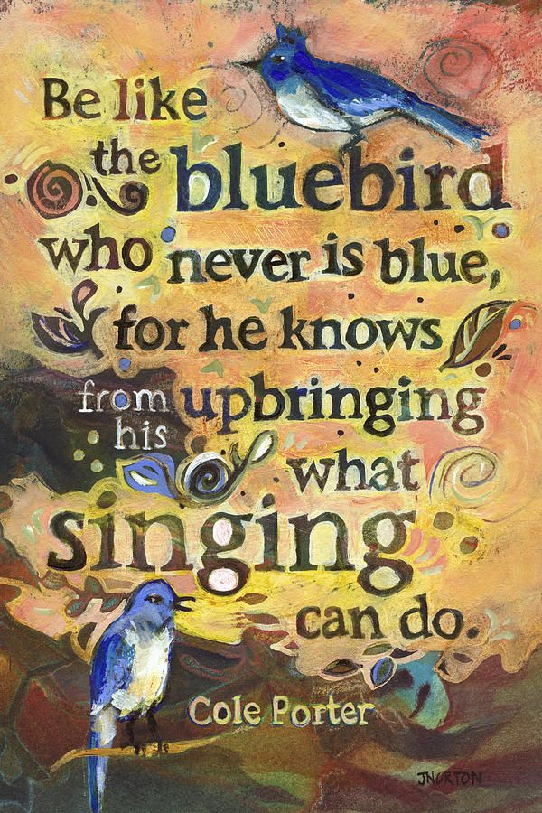 Singing Bluebird Cole Porter Painted Quote Painting by Jen Norton