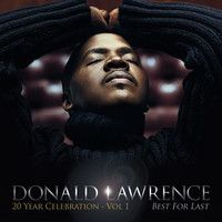 """""""Best for Last"""" (ft. Yolanda Adams) Clip by Official Donald Lawrence on SoundCloud"""
