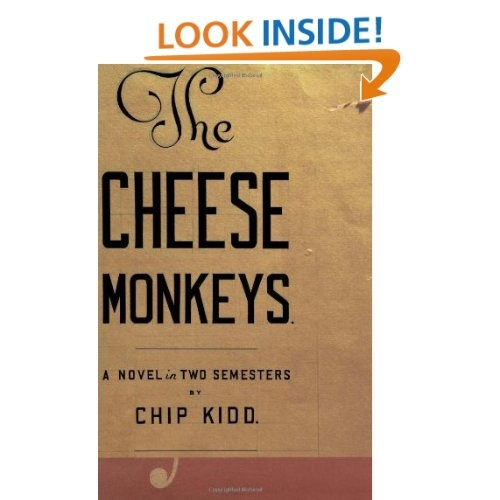 The Cheese Monkeys: A Novel in Two Semesters: Chip Kidd: 9780743214926: Amazon.com: Books