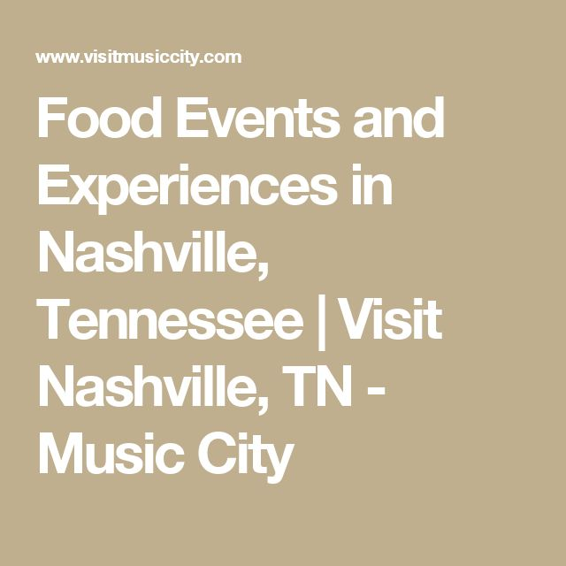 Food Events and Experiences in Nashville, Tennessee   Visit Nashville, TN - Music City