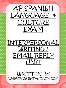 This 40 page AP Spanish Interpersonal Writing/Email Reply Unit is a huge time-saver for ALL AP Spanish teachers to prepare students for the new AP Language and Culture test! This packet provides step-by-step instructions on how to ready students to be successful with the informal writing portion of the AP Spanish language test.