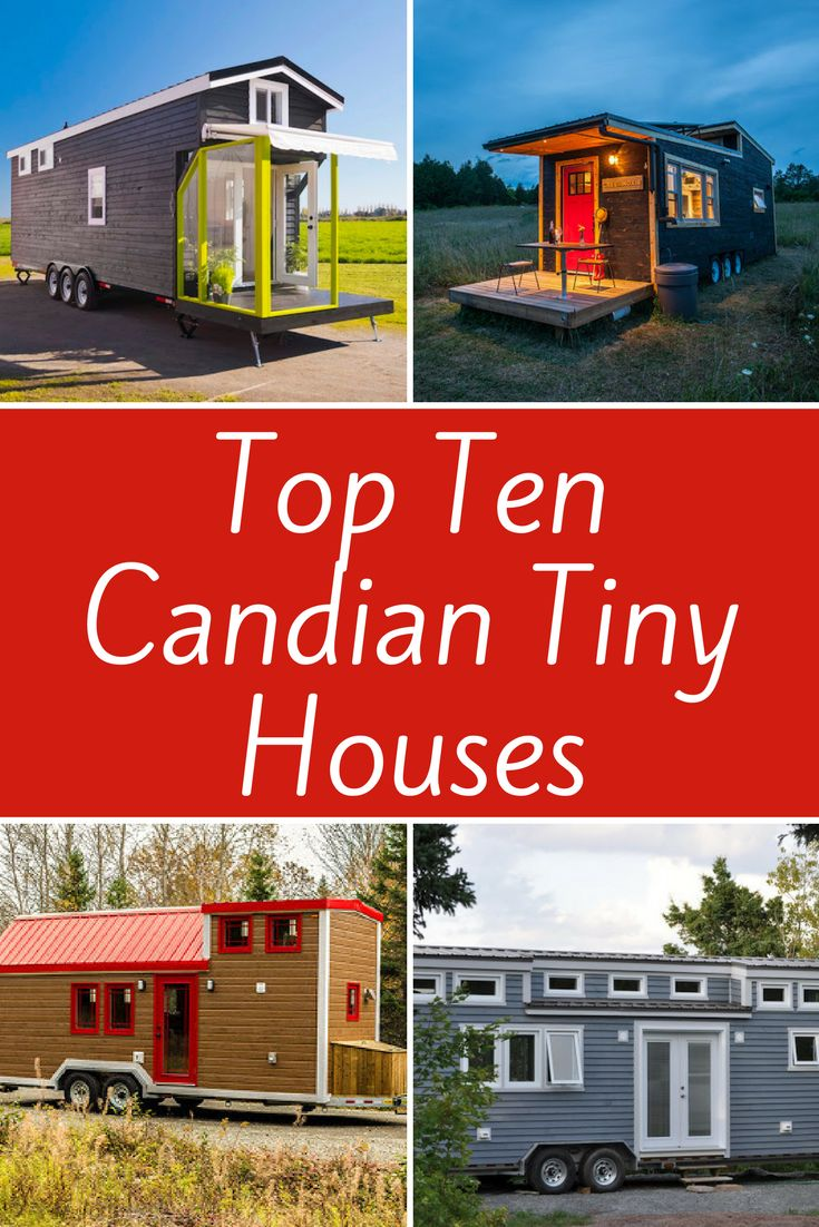 Ten Canadian Made Tiny Houses In Honour Of Canada Day